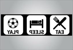 Funny bumper sticker eat sleep play soccer buy as magnet or