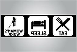Funny bumper sticker eat sleep womans work buy as magnet or
